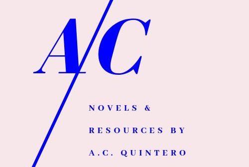 Novels & Resources by A.C. Quintero